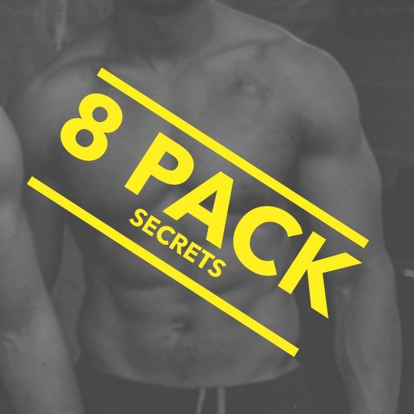 8 Pack Secrets They're Not Telling You