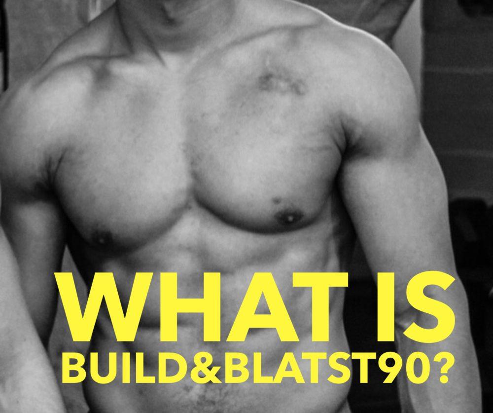 The Build&Blast90 Secret