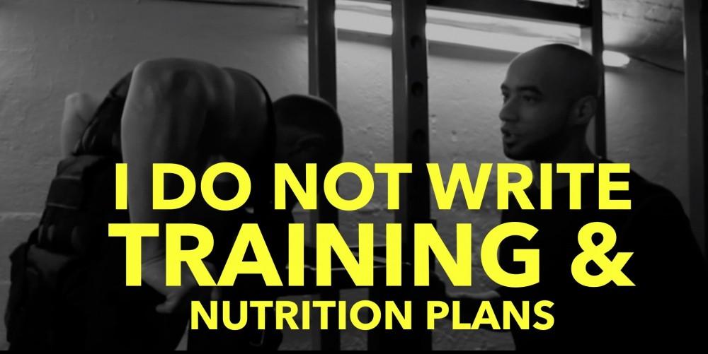 I DO NOT write Training & Nutrition Plans